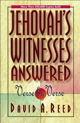 Jehovah's Witnesses Answered Verse by Verse by David Reed